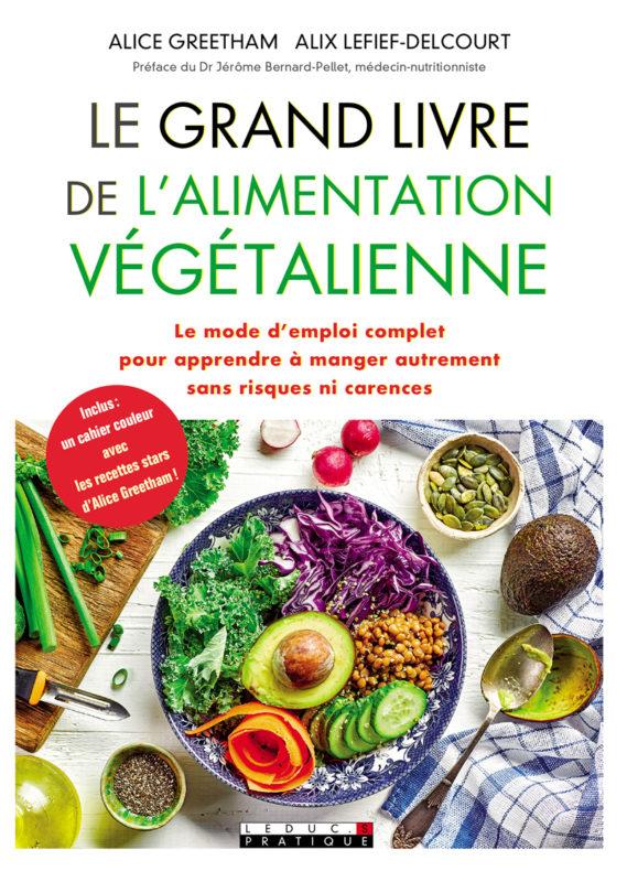"""Apprendre Les Bases De La Cuisine Inspirant Photographie Le Grand Livre De L Alimentation Végétalienne"""" Au Vert Avec Lili"""
