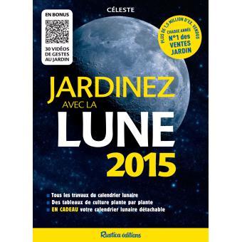 Calendrier Lunaire Aout 2016 Rustica Beau Photos Jardiner Avec La Lune Page 3 Nature Animaux Jardin Livre Bd