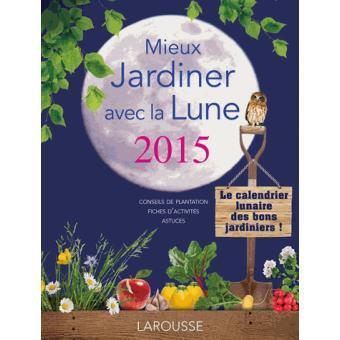 Calendrier Lunaire Aout 2016 Rustica Inspirant Stock Jardiner Avec La Lune Page 3 Nature Animaux Jardin Livre Bd