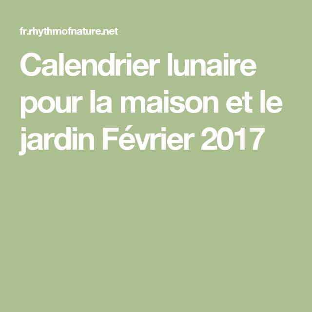 Calendrier Lunaire Aout 2016 Rustica Luxe Galerie Calendrier Lunaire Pour La Maison Et Le Jardin Février 2017