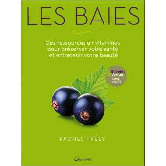 Livre La Cuisine Bruleuse De Graisse Beau Stock Les Baies Des Ressources En Vitamines Pour Préserver Votre Santé