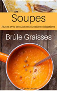 Livre La Cuisine Bruleuse De Graisse Impressionnant Images soupes Br Le Graisses Un Programme Efficace Et Facile Pour