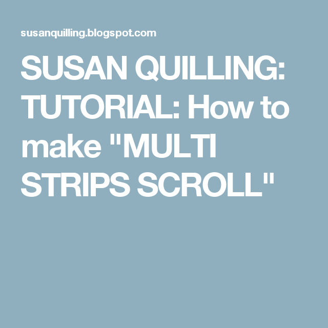 "Modele De Quilling A Imprimer Gratuit Frais Photos Susan Quilling Tutorial How to Make ""multi Strips Scroll"