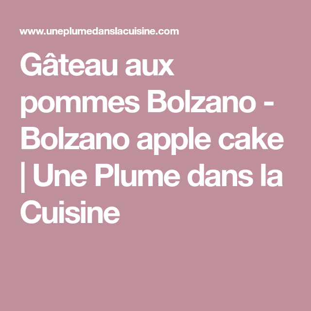 Plume Dans La Cuisine Beau Collection G¢teau Aux Pommes Bolzano Bolzano Apple Cake