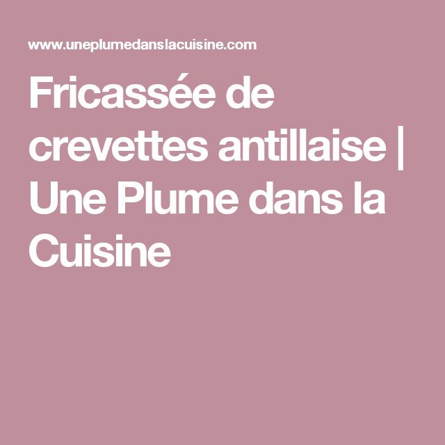 Une Plume Dans La Cuisine Meilleur De Galerie Fricassée De Crevettes Antillaise